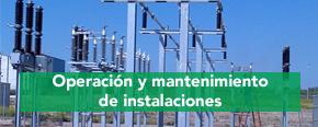Operación y mantenimiento de instalaciones